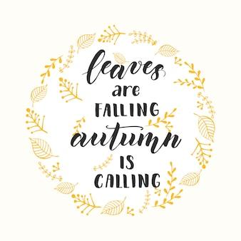 가을 글자 서예 문구 - 낙엽이 떨어지고 가을이 부르고 있습니다. 화환과 손이 있는 초대 카드는 동기 부여 인용구를 만들었습니다. 스케치, 벡터 디자인