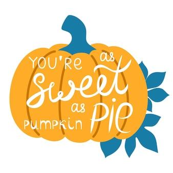 Autumn phrase in cute orange pumpkin. hand written phrases