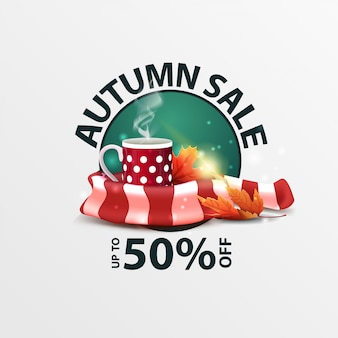 Autumn sale, round discount banner with mug of hot tea and warm scarf