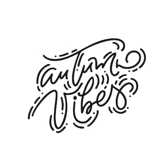 Autumn vibes brush monoline calligraphy hand lettering text.