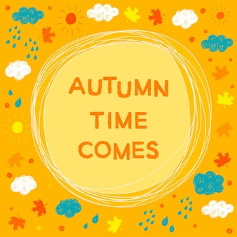 Autumn wether time theme. bright funny card template for use in design