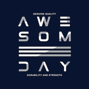 Awesome day typography for print