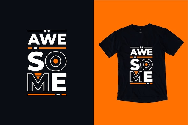 Awesome modern quotes t shirt design