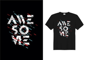 Awesome Typography T-Shirt Design Vector