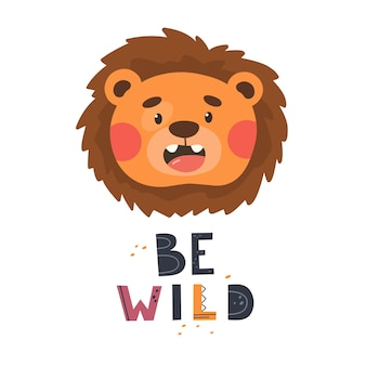 Baby birthday card or poster with cute lion cub and slogan be wild Premium Vector