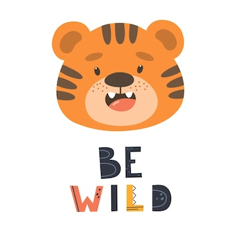 Baby card or poster with cute tiger cub and slogan be wild childrens handdrawn illustration p Premium Vector