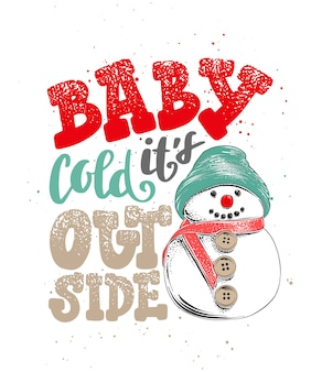 Baby it's cold outside. hand drawn calligraphy