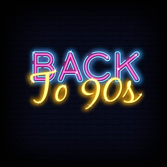 Back to 90s neon text . retro back to 90s neon sign