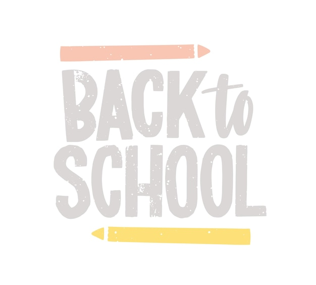 Back to school lettering handwritten with calligraphic font and decorated by pencils. creative text composition isolated on white background. decorative colorful vector illustration in flat style.