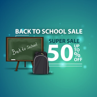 Back to school sale, modern creative 3d web banner with school board and school backpack