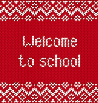 Back to school with text in knitted style. knitted textured background with congratulations welcome to school.