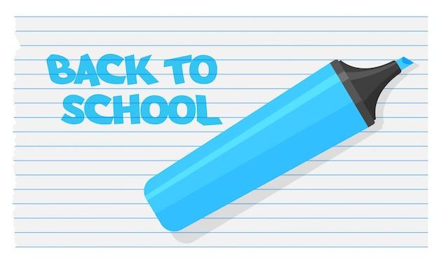 青い蛍光ペンで学校に戻るテキスト。ストローク付きのフェルトペン。学校のノートに分離されたアーティスト鉛筆。