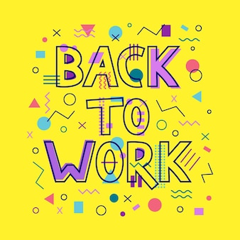 Back to work lettering in memphis style