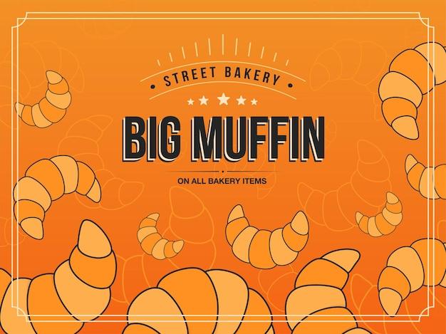 제빵과 배경입니다. 오렌지 배경에 큰 머핀 텍스트와 프레임 크로와상 삽화.