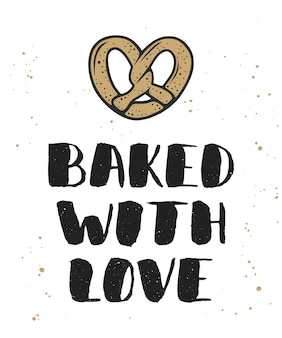 Baked with love with pretzel lettering