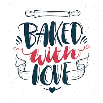 Baked with love .