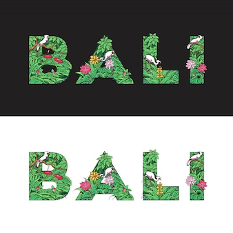 Bali text made with leaves, bushes and birds. tropical style.