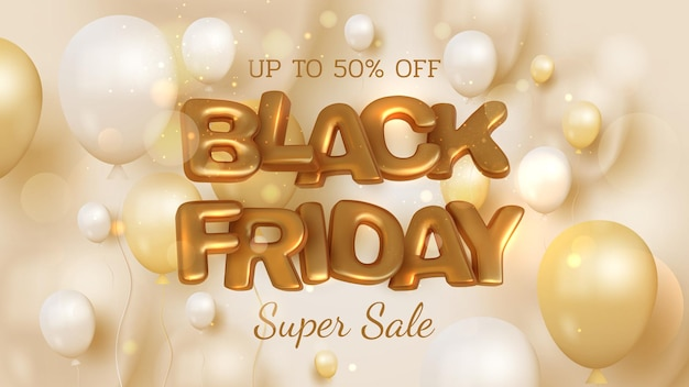 Balloons and blur style bokeh elements, black friday sale banner background, realistic 3d luxury golden lettering, up to 50 % off. vector illustration.