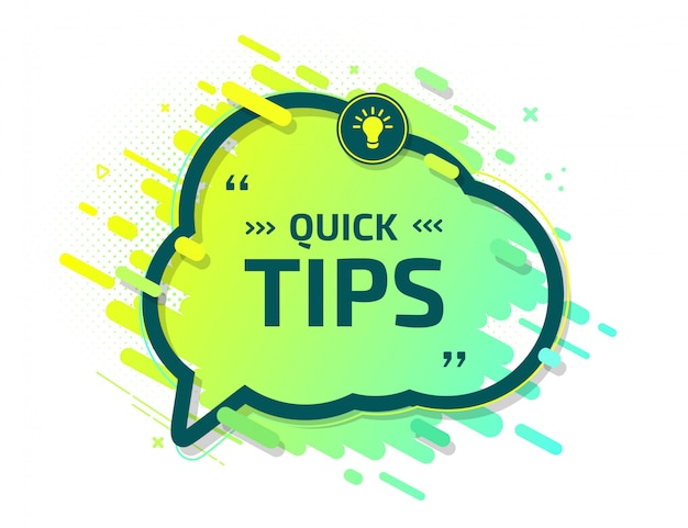 Banner of quick tips. speech bubble helpful trick