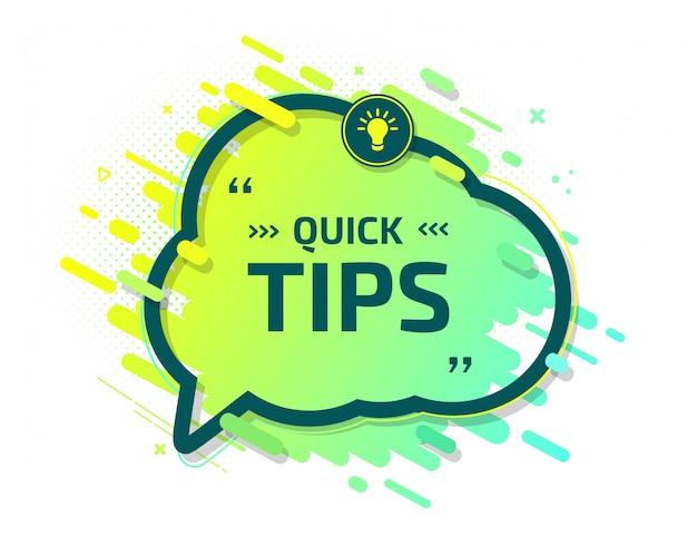 Banner of quick tips. speech bubble helpful trick
