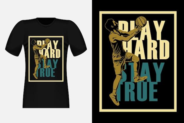 농구 플레이 하드 스테이 트루 실루엣 빈티지 티셔츠 디자인