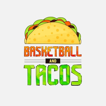 Basketball and tacos lettering design for tshirt mug posters and much more