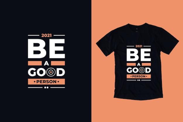 良い人になる現代のタイポグラフィ幾何学的な心に強く訴える引用符tシャツのデザイン