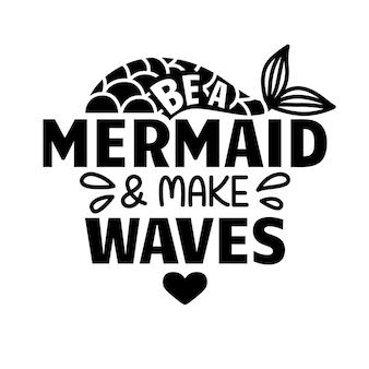 人魚になって波を立てる-ベクトルキラキラ引用。人魚のしっぽと夏のフレーズ。タイポグラフィデザイン
