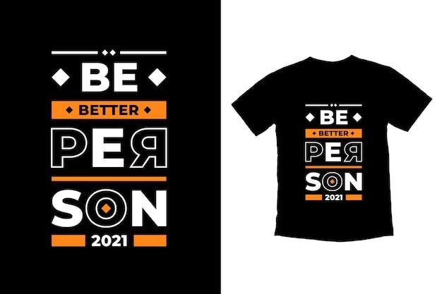 더 나은 사람이 되십시오 현대 따옴표 t 셔츠 디자인