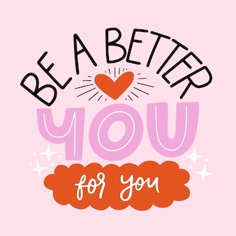 Be a better you lettering