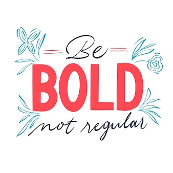 Be bold not regular quote lettering