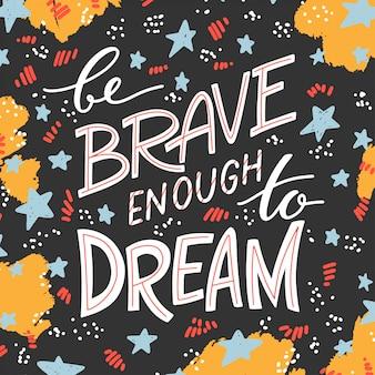 Be brave lettering