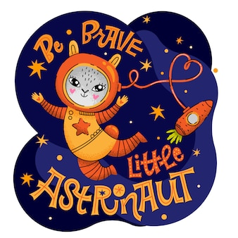 Be brave little astronaut lettering phrase. hand drawn baby space theme quote.