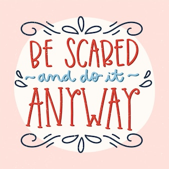 Be brave optimistic text lettering