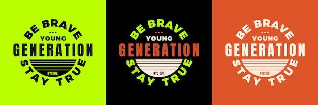 Be brave typography t shirt quotes design premium vector