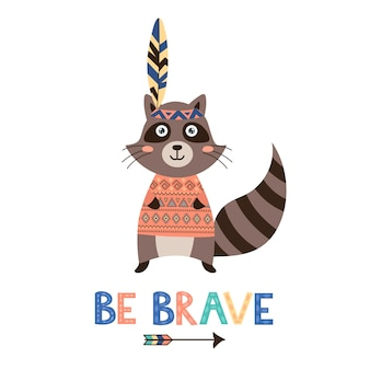 Be brave vector card with a cute raccoon