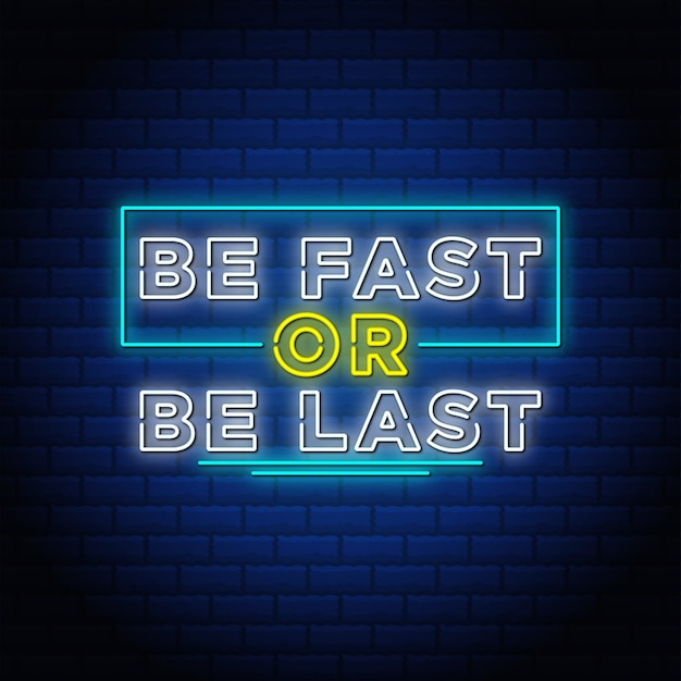 速くするか最後にするか、ネオンサインスタイルのテキスト。