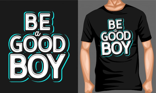 Be a good boy typography quotes