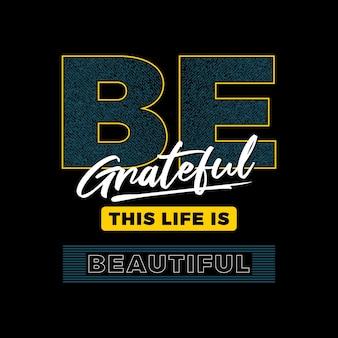 Be grateful graphic typography vector t shirt premium vector