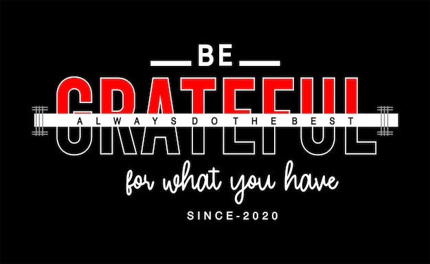 Be grateful typography for print t shirt girl