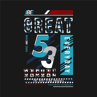 Be great everyday motivation lettering