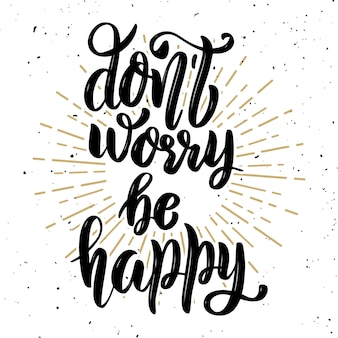 Be happy. hand drawn lettering phrase on light background.  element for poster, greeting card.  illustration