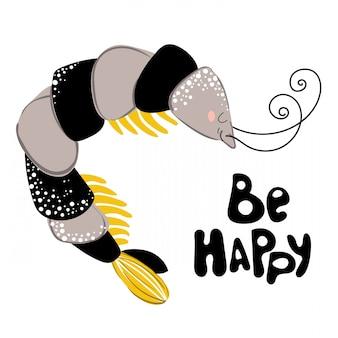 Be happy quote with happy shrimp