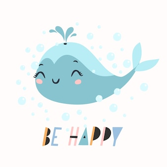 Be happy text with cute whale illustration