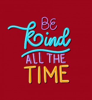 Be kind all the time lettering