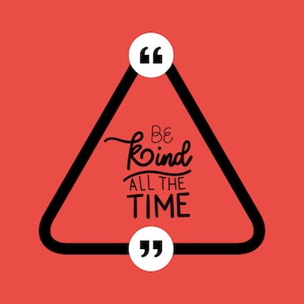Be kind all the time quote