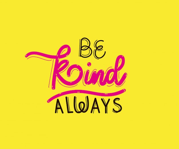 Be kind always lettering