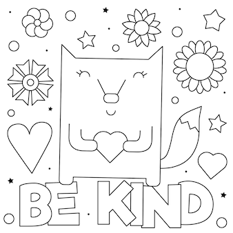 Be kind. coloring page. black and white
