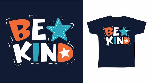 Be kind typography for t shirt design