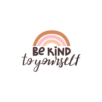 Be kind to yourself positive lettering phrase